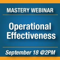 Mastery Webinar - Operational Effectiveness