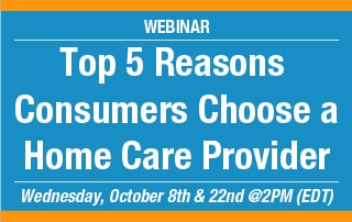 Top 5 reasons consumers choose a home care provider