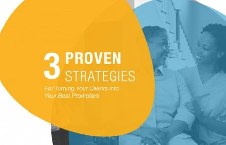 3 Proven Strategies for Turning Your Clients Into Your Best Promoters