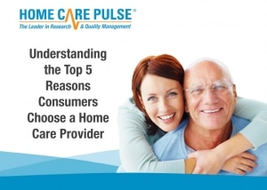 Understanding-the-Top-5-Reasons-Consumers-Choose-a-Home-Care-Provider