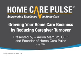 Growing Your Home Care Business by Reducing Caregiver Turnover