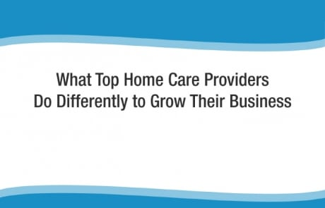 What Top Home Care Provider Do Differently