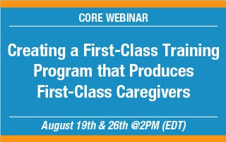 Creating a First-Class Training Program that Produces First-Class Caregivers