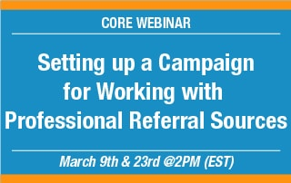 Setting Up a Campaign for Working-with-Professional Referral Sources