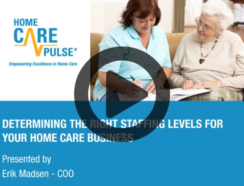 Determining the Right Staffing Levels For Your Home Care Business