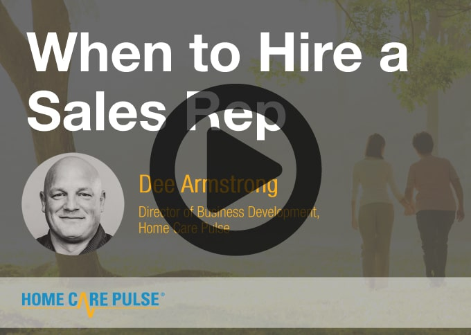 When to Hire a Home Care Sales Rep