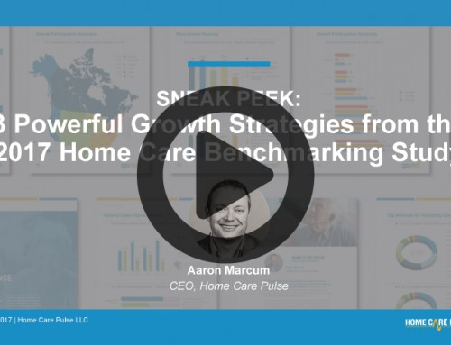 May CORE Webinar Recap: 3 Powerful Growth Strategies from the 2017 Home Care Benchmarking Study