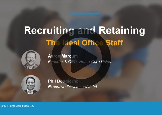 Recruiting-and-Retaining-the-Ideal-Home-Care-Office-Staff-Webinar