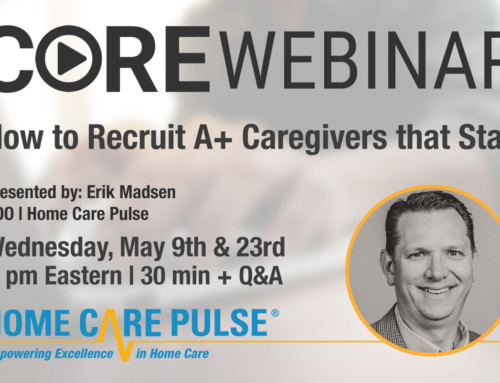 How to Recruit A+ Caregivers that Stay