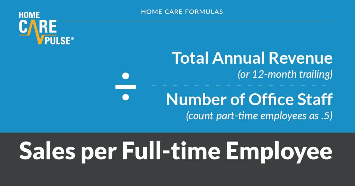 running-a-home-care-agency-sales-per-full-time-employee