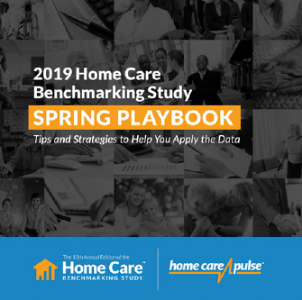 2019 Home Care Benchmarking Study Spring Playbook