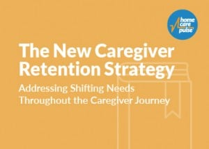 The New Caregiver Retention Strategy