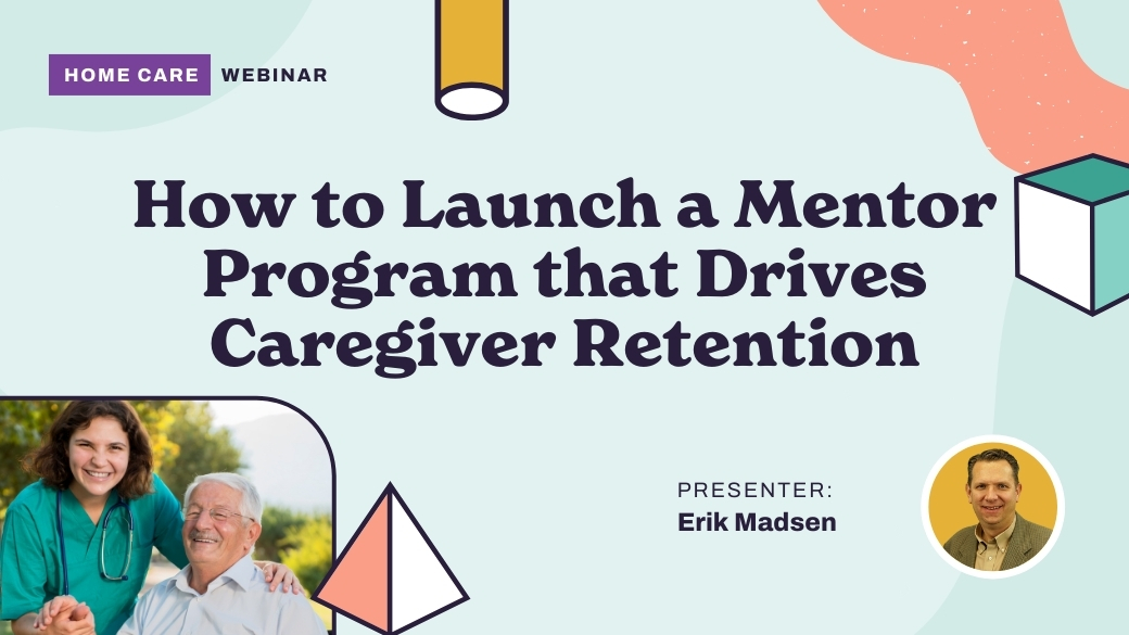 How to Launch a Mentor Program that Drives Caregiver Retention